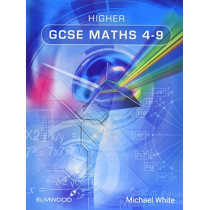 Higher GCSE Maths 4-9 by Michael White, 9781906622510