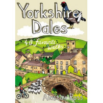 Yorkshire Dales: 40 Favourite Walks by Alastair Ross, 9781907025549