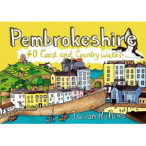 Pembrokeshire: 40 Coast and Country Walks by Julian Rollins, 9781907025556