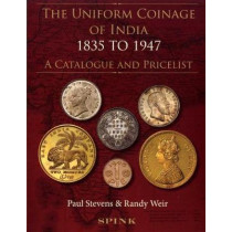 The Uniform Coinage of India: 1835 to 1947: A Catalogue and Pricelist by P. Stevens, 9781907427237