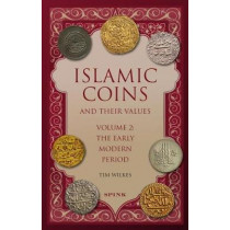 Islamic Coins and Their Values Volume 2: The Early Modern Period by Tim Wilkes, 9781907427626