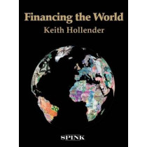 Financing the World by Keith Hollender, 9781907427749