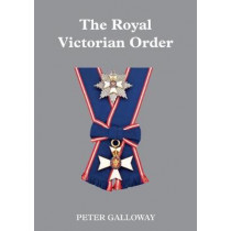 The Royal Victorian Order by Peter Galloway, 9781907427763