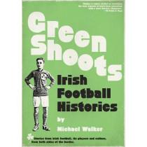 Green Shoots: Irish Football Histories by Michael Walker, 9781909245501
