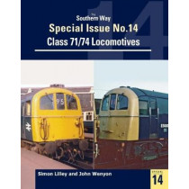 Southern Way Special: Class 71/74 Locomotives: No. 14 by Simon Lilley, 9781909328686