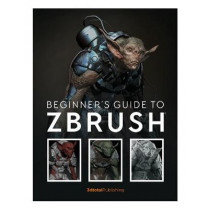 Beginner's Guide to ZBrush by 3dtotal Publishing, 9781909414501