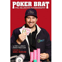 Poker Brat: Phil Hellmuth's Autobiography by Phil Hellmuth, 9781909457744