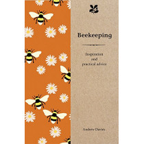 Beekeeping: Inspiration and Practical Advice for Beginners by Andrew T. Davies, 9781909881983