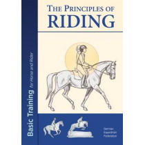The Principles of Riding: Basic Training for Both Horse and Rider: 2017 by German National Equestrian Federation, 9781910016121