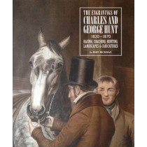Engravings of Charles and George Hunt 1820 - 1870: Racing, Coaching, Hunting, Landscapes & Caricatures by John Hickman, 9781910065976