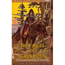 F The Fables of Ivan Krylov by Ivan Andreyevich Krylov, 9781910213513