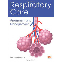 Respiratory Care: Assessment and Management by Deborah Duncan, 9781910451021