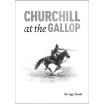 Churchill at the Gallop by Brough Scott, 9781910497364