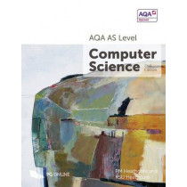 AQA as Level Computer Science by P. M. Heathcote, 9781910523063