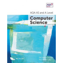 AQA AS and A Level Computer Science by P. M. Heathcote, 9781910523070