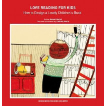 Love Reading for Kids How to Design a Lovely Children Book by Manuel Marsol, 9781910596425