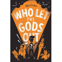 Who Let the Gods Out? by Maz Evans, 9781910655412