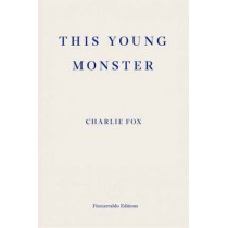 This Young Monster by Charlie Fox, 9781910695357