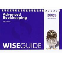 AAT Advanced Bookkeeping - Wise Guide by Osborne Books Ltd, 9781911198062