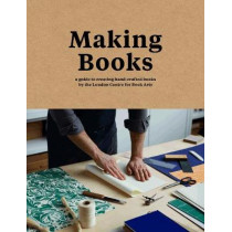 Making Books: A guide to creating hand-crafted books by Simon Goode, 9781911216209