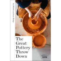 The Great Pottery Throw Down by Elizabeth Wilhide, 9781911216421