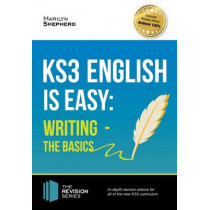 KS3: English is Easy - Writing (the Basics). Complete Guidance for the New KS3 Curriculum by Marilyn Shepherd, 9781911259022