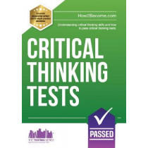 Critical Thinking Tests: Understanding Critical Thinking Skills and Passing Critical Thinking Tests by How2Become, 9781911259374