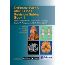 DrExam Part B MRCS OSCE Revision Guide: Book 1 by B. H. Miranda, 9781911450061