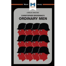 Ordinary Men: Reserve Police Battalion 101 and the Final Solution in Poland by Tom Stammers, 9781912127474