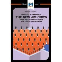The New Jim Crow: Mass Incarceration in the Age of Colorblindness by Ryan Moore, 9781912128877