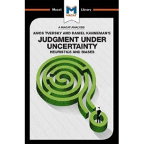 Judgment under Uncertainty: Heuristics and Biases by Camille Morvan, 9781912128945