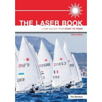 The Laser Book: Laser Sailing from Start to Finish by Tim Davison, 9781912177042