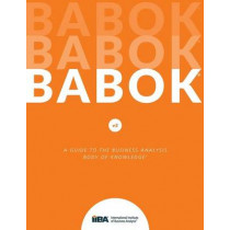 Guide to Business Analysis Body of Knowledge (Babok Guide) by IIBY, 9781927584026