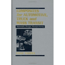 Composites for Automotive, Truck and Mass Transit: Materials, Design, Manufacturing by Uday Vaidya, 9781932078794