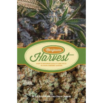 Marijuana Harvest: How to Maximize Quality and Yield in Your Cannabis Garden by Ed Rosenthal, 9781936807253