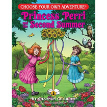 Princess Perri and the Second Summer by Shannon Gilligan, 9781937133542