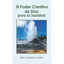 El Poder Creativo de Dios Para La Sanidad by Charles Capps, 9781937578336