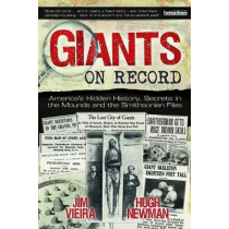 Giants on Record: America'S Hidden History, Secrets in the Mounds and the Smithsonian Files by Jim Vieira, 9781939149800