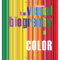 Visual Biography of Color by Frank Jacobus, 9781939621351
