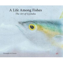 Life Among Fishes: The Art of Gyotaku by Chris Dewees, 9781940743332