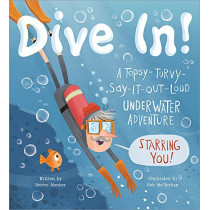 Dive In!: A Topsy-Turvy-Say-It-Out-Loud Underwater Adventure Starring You! by Recess Monkey, 9781943200139