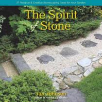Spirit of Stone: 101 Practical & Creative Stonescaping Ideas for Your Garden by Jan Johnsen, 9781943366194