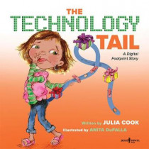 The Technology Tail: A Digital Footprint Story by Julia Cook, 9781944882136