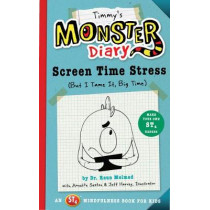 Timmy's Monster Diary: Screen Time Stress (But I Tame It, Big Time) by Raun Melmed, 9781945547195