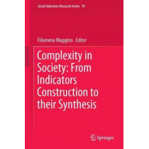 Complexity in Society: From Indicators Construction to their Synthesis by Filomena Maggino, 9783319605937
