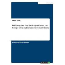 Erklarung des PageRank-Algorithmus von Google ohne mathematische Vorkenntnisse by Georg Sitter, 9783668382800
