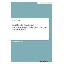 Gefuhle Oder Emotionen? Emotionskonzepte Von Carroll Izard Und Robert Plutchik by Stefan Lang, 9783668385993