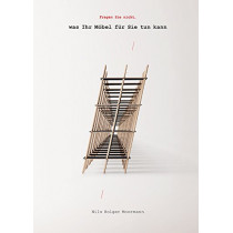 Moormann Brochure Vol.11: Ask Not What Your Furniture Can Do for You by Nils Holger Moormann, 9783899556933