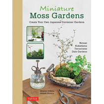 Miniature Moss Gardens: Create Your Own Japanese Container Garden by Megumi Oshima, 9784805314357