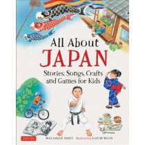 All About Japan: Stories, Songs, Crafts and More by Willamarie Moore, 9784805314401